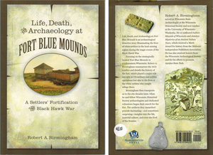 Life, Death, Archaelogy at Fort Blue Mounds